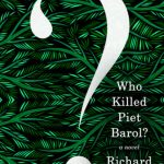 'Who Killed Piet Barol?' by Richard Mason