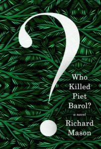 'Who Killed Piet Barol?' by Richard Mason image