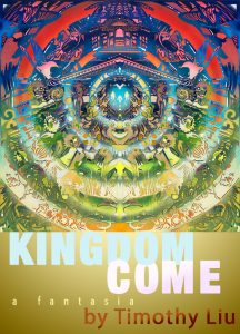 'Kingdom Come: A Fantasia' by Timothy Liu image