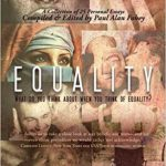 'Equality: What Do You Think About When You Think of Equality?' Edited by Paul Alan Fahey