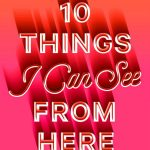 'Ten Things I Can See From Here' by Carrie Mac