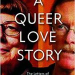 'A Queer Love Story: The Letters of Jane Rule and Rick Bébout' Edited by Marilyn R. Schuster