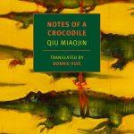 'Notes of a Crocodile' by Qiu Miaojin