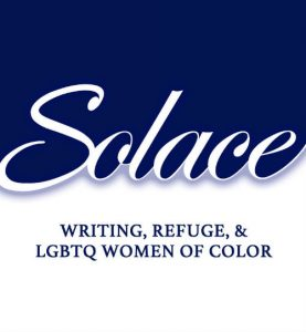 'Solace: Writing, Refuge, and LGBTQ Women of Color' Edited by S. Andrea Allen and Lauren Cherelle image
