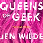 'Queens of Geek' by Jen Wilde