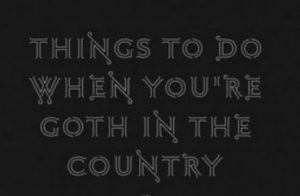 'Things to Do When You're Goth in the Country' by Chavisa Woods image