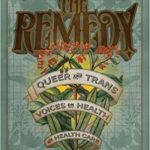 'The Remedy: Queer and Trans Voices on Health and Health Care' Edited by Zena Sharman