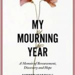 'My Mourning Year: A Memoir of Bereavement, Discovery and Hope' by Andrew Marshall