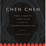 'When I Grow Up I Want to Be a List of Further Possibilities' by Chen Chen