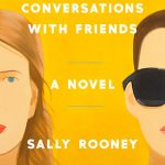 'Conversations with Friends' by Sally Rooney