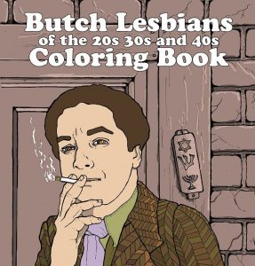 'The Butch Lesbians of the 20s, 30's, and 40s Coloring Book' Edited by Avery Cassell and Jon Macy image