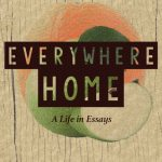 'Everywhere Home: A Life in Essays' by Fenton Johnson
