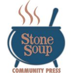 Call for Submissions: Stone Soup Community Press