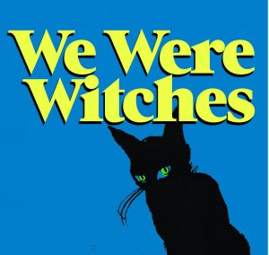 'We Were Witches' by Ariel Gore image