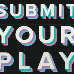 Call for Submissions: Original Plays