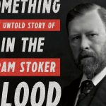 'Something in the Blood: The Untold Story of Bram Stoker, the Man Who Wrote Dracula' by David J. Skal
