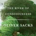 'The River of Consciousness' by Oliver Sacks