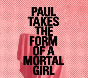 'Paul Takes the Form of a Mortal Girl' by Andrea Lawlor image