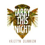 'Tarry This Night' by Kristyn Dunnion