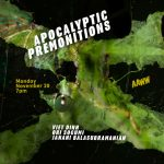Apocalyptic Premonitions: Viet Dinh, Oki Sogumi, & Janani Balasubramanian