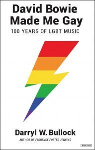 'David Bowie Made Me Gay: 100 Years of LGBT Music' by Darryl W. Bullock image