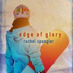 'Edge of Glory' by Rachel Spangler