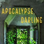 'Apocalypse, Darling' by Barrie Jean Borich