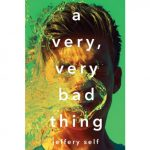 'A Very, Very Bad Thing' by Jeffery Self
