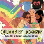'Queerly Loving (Volume 1)' Edited by G Benson and Astrid Ohletz