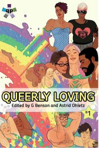 'Queerly Loving (Volume 1)' Edited by G Benson and Astrid Ohletz image