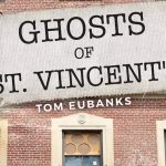 'Ghosts of St. Vincent's'  by Tom Eubanks