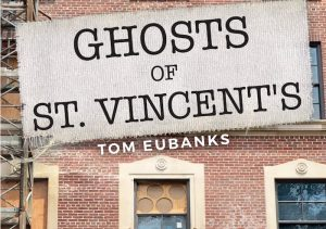 'Ghosts of St. Vincent's'  by Tom Eubanks image