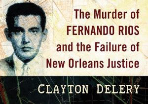 'Out for Queer Blood: The Murder of Fernando Rios and the Failure of New Orleans Justice' by Clayton Delery image