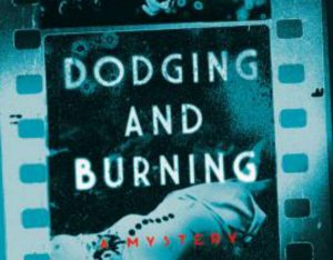 Read This! An Excerpt From the Riveting Novel 'Dodging and Burning' image