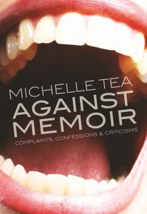 'Against Memoir: Complaints, Confessions, and Criticisms' by Michelle Tea image