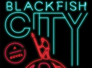 'Blackfish City' by Sam J. Miller image