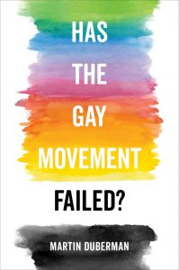 Has the Gay Movement Failed? by Martin Duberman image