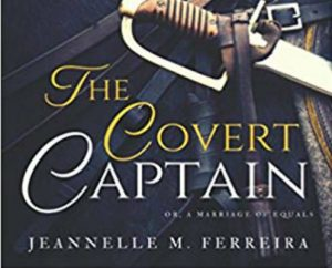 'The Covert Captain: Or, A Marriage of Equals' by Jeannelle M. Ferreira image