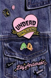 'Undead Girl Gang' by Lily Anderson    image
