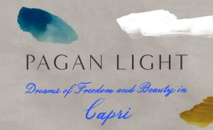 'Pagan Light: Dreams of Freedom and Beauty in Capri' by Jamie James image
