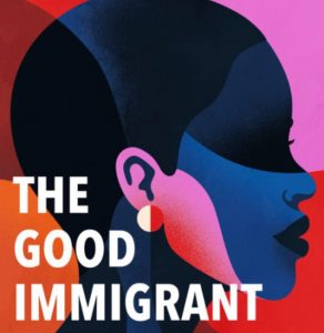 'The Good Immigrant: 26 Writers Reflect on America' Edited by Nikesh Shukla & Chimene Suleyman image