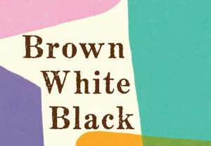 'Brown White Black: An American Family at the Intersection of Race, Gender, Sexuality, and Religion' by Nishta J. Mehra image
