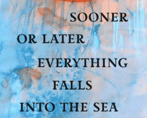 'Sooner or Later Everything Falls Into the Sea' by Sarah Pinsker image