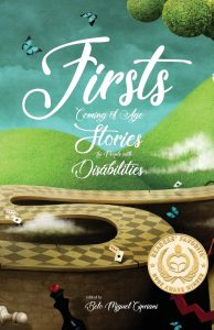 'Firsts: Coming of Age Stories by People with Disabilities' Edited by Belo Miguel Cipriani image