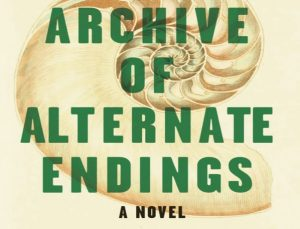 'The Archive of Alternate Endings' by Lindsey Drager image