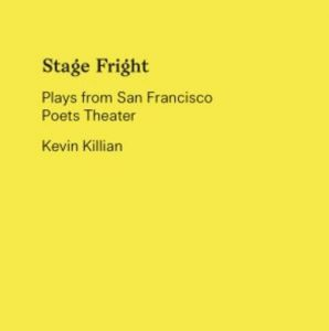 'Stage Fright: Selected Plays from the San Francisco Poets Theater' by Kevin Killian image