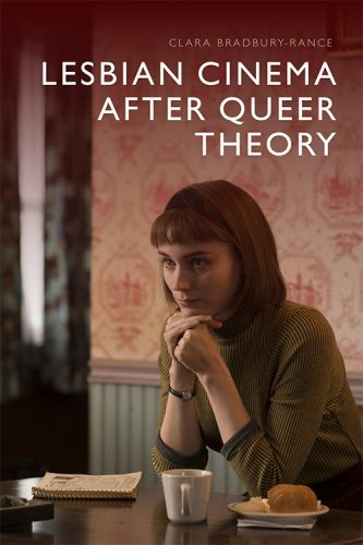 Lesbian Cinema after Queer Theory by Clara Bradbury-Rance