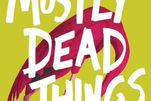 'Mostly Dead Things' by Kristen Arnett image