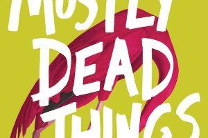 'Mostly Dead Things' by Kristen Arnett image
