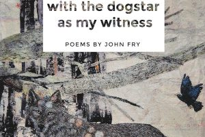 'with the dogstar as my witness' by John Fry image